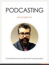 """Libro """"Podcasting: Así lo hago yo"""" de Emilio Cano"""