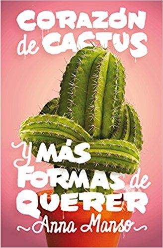 """Portada del libro """"Corazó de cactus y más formas de querer"""" de Anna Manso"""