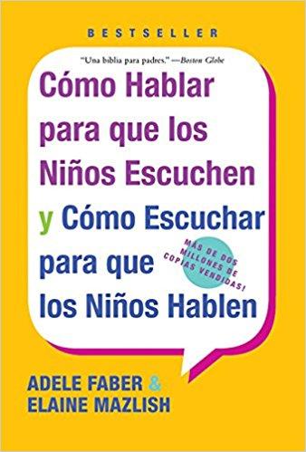 """Portada del libro """"Cómo hablar para que los niños escuchen. Y cómo escuchar para que los niños hablen"""""""