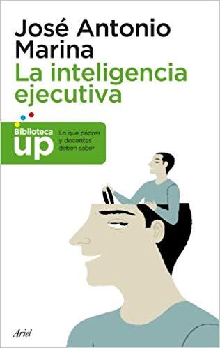 """""""La inteligencia ejecutiva"""" de José Antonio Marina"""