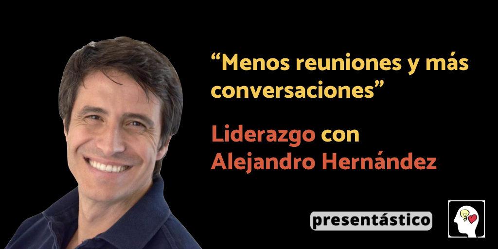 EP 38 «Menos reuniones y más conversaciones»: el liderazgo según Alejandro Hernández