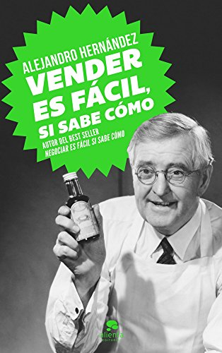 """""""Vender es fácil, si sabe cómo"""" de Alejandro Hernández"""