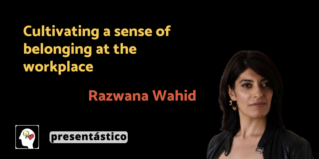 EP 39 Cultivating a sense of belonging at the workplace with Razwana Wahid