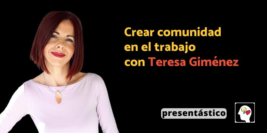 EP 40 Crear comunidad en el trabajo con Teresa Giménez
