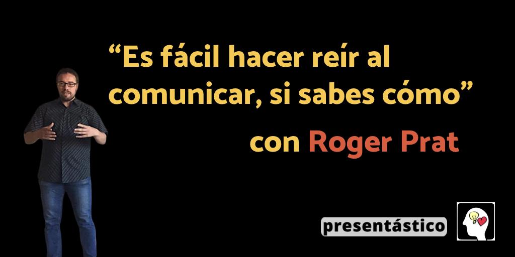 EP 44 Es fácil hacer reír al comunicar, si sabes cómo – Roger Prat