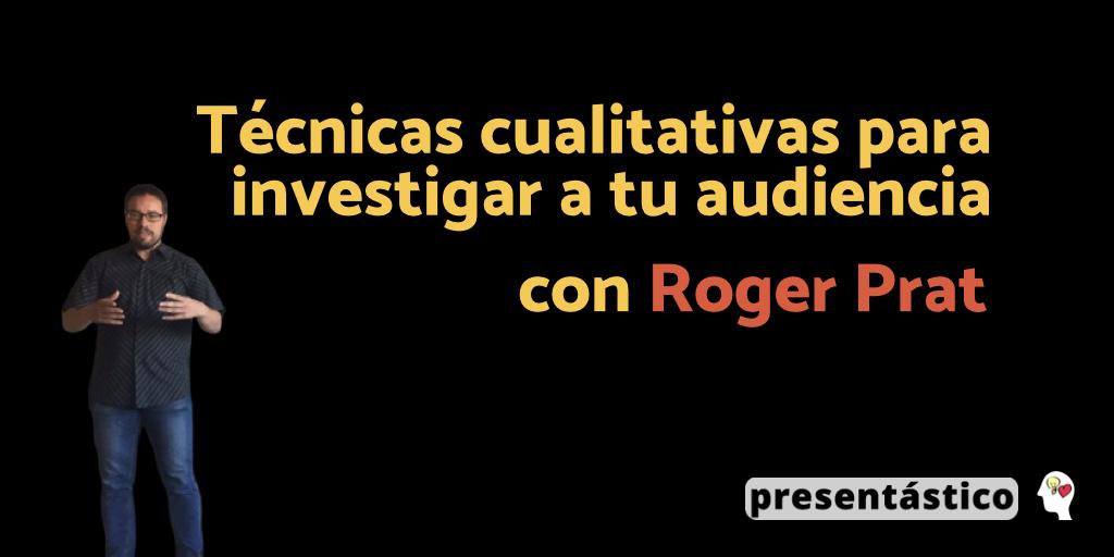 EP 49 Técnicas cualitativas para investigar a tu audiencia – Roger Prat