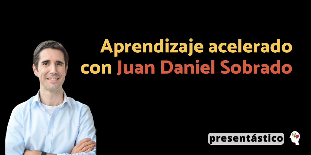 EP 50 Aprendizaje acelerado – Juan Daniel Sobrado