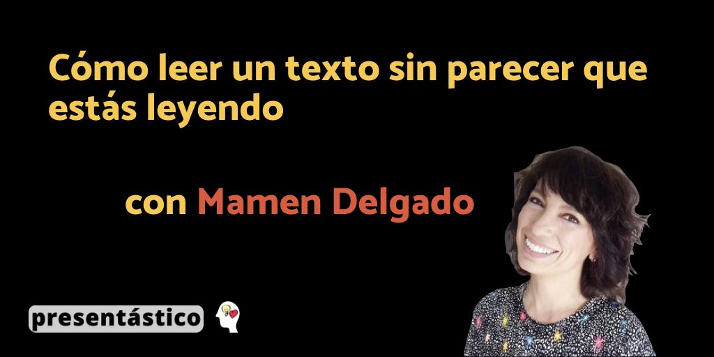 EP 48 Cómo leer un texto sin parecer que estás leyendo – Mamen Delgado