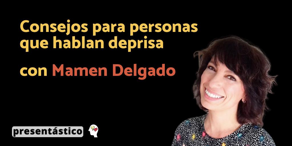 EP 54 Consejos para personas que hablan deprisa – Mamen Delgado