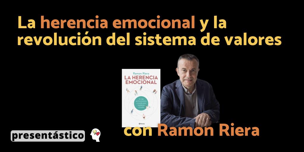 EP 58 La herencia emocional y la revolución del sistema de valores con Ramon Riera